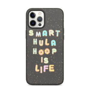 "Biologisch abbaubare Apple iPhone Hülle ""Smart Hula Hoop is Life"""