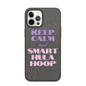 "Biologisch abbaubare Apple iPhone Hülle ""Keep Calm And Smart Hula Hoop"""