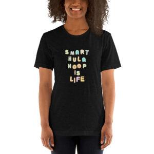 "Kurzarm Hula Hoop Unisex-T-Shirt ""Smart Hula Hoop is Life"""
