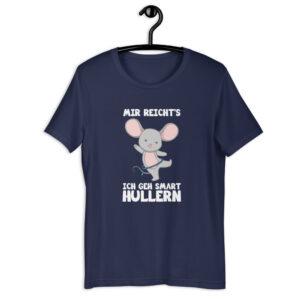 """Kurzarm Hula Hoop Sprüche T-Shirt """"Mir reicht's – ich geh Smart Hullern – Maus"""""""